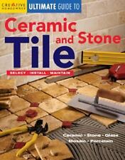 Ultimate Guide to Ceramic & Stone Tile: Select, Install, Maintain (Hom-ExLibrary