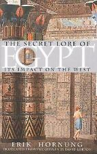 The Secret Lore of Egypt : Its Impact on the West by Erik Hornung (2002,...