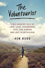 The Voluntourist: A Six-Country Tale of Love, Loss, Fatherhood, Fate, -ExLibrary