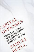 CAPITAL OFFENSES: Business Crime & Punishment in Our Corporate Age (08/16/16-ARC