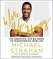 Wake up Happy : The Dream Big, Win Big Guide to Transforming Your Life by...