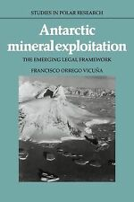Antarctic Mineral Exploitation : The Emerging Legal Framework by Francisco...