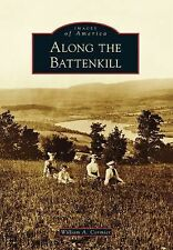 Images of America: Along the Battenkill by William A. Cormier (2014, Paperback)