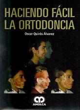 HACIENDO FACIL LA ORTODONCIA - Oscar Quiros