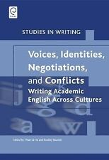 Voices, Identities, Negotiations, and Conflicts: Writing Academic English Across