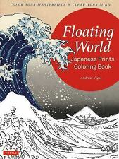 Floating World - Japanese Print Coloring Book : Color Your Masterpiece and...