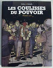 Les Coulisses du Pouvoir Premier Cycle DELITTE & RICHELLE éd Casterman Mars 2008