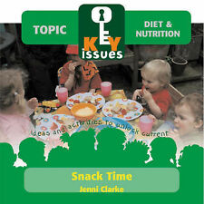 Snack Time: Establishing Healthy Eating for Life Through Snack Time in the Early