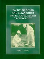 Basics of Solid and Hazardous Waste Management Technology by Shah, Kanti L.