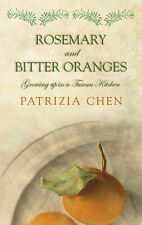 Rosemary and Bitter Oranges: Growing Up in a Tuscan Kitchen, Patrizia Chen