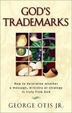 God's Trademarks: How to Determine Whether a Message, Ministry, or Strategy is T