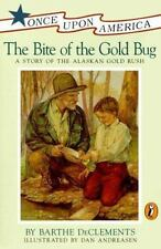 The Bite of the Gold Bug: A Story of the Alaskan Gold Rush (Once Upon America),