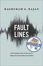 Raghuram Rajan - Fault Lines How Hidden Fractures Still Threaten World Economy