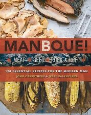2014 BOOK ManBQue: Meat Beer Rock&Roll 120 BBQ recipes for men, lots of photos