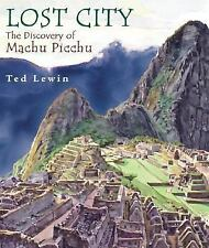 kids hardcover:Lost City:The Discovery of Machu Picchu,Ted Lewin-cool history!