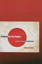Science for the Empire : Scientific Nationalism in Modern Japan by Hiromi...