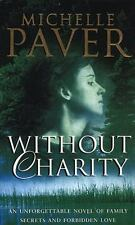 Without Charity by Michelle Paver (2000, Paperback)