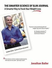 The Smarter Science of Slim Journal: A Smarter Way to Track Your Weight-Loss