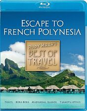 Rudy Maxa Escape to French Polynesia Tahiti Bora Bora Marquesas Islands BLU RAY