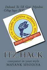 Itz Hack : Computer in Your Style by mayank sisodiya (2015, Paperback)