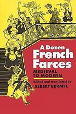 A Dozen French Farces from the 15th to the 20th Centuries (1997, Paperback)