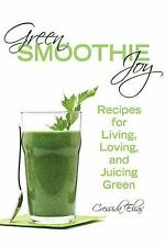 Green Smoothie Joy by Cressida Elias Brand New Paperback Book Recipes WT68979