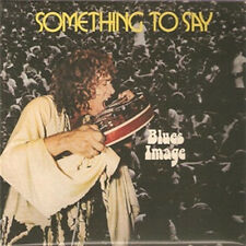 """Blues Image:  """"Something To Say""""  (CD Reissue)"""