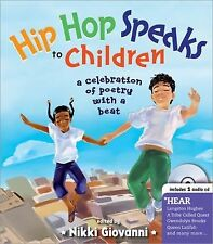 A Poetry Speaks Experience Ser.: Hip Hop Speaks to Children : A Celebration...