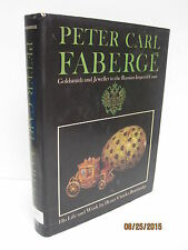 Peter Carl Faberge: Goldsmith and Jeweller to the Russian Imperial Court