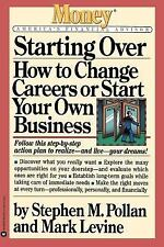Starting Over : How to Change Your Career or Start Your Own Business by...