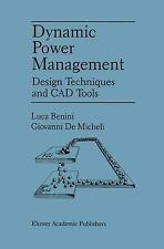 Dynamic Power Management : Design Techniques and CAD Tools by Giovanni...