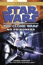 Star Wars the Clone Wars - Legends: No Prisoners 2 by Karen Traviss (2009,...