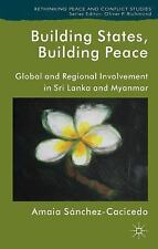 Building States, Building Peace: Global and Regional Involvement in Sri Lanka an