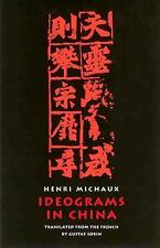 Ideograms in China by Henri Michaux and Gustaf Sobin (2002, Paperback)