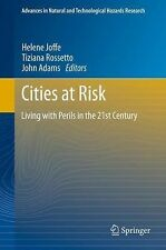 Cities at Risk : Living with Perils in the 21st Century 33 (2013, Hardcover)