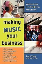 Making Music Your Business: A Practical Guide to Making $ Doing What Y-ExLibrary