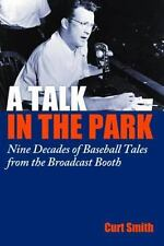 A Talk in the Park: Nine Decades of Baseball Tales from the Broadcast -ExLibrary