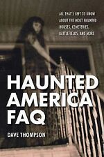 Haunted America FAQ: All That's Left to Know About the Most Haunted Houses, Ceme