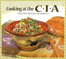 Cooking at the C. I. A. : The Culinary Institute of America by Culinary Insti...