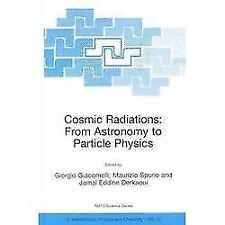 Cosmic Radiations : From Astronomy to Particle Physics 42 (2001, Hardcover)
