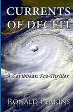Currents of Deceit by Ronald Perkins (2012, Paperback)