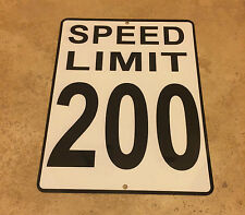 SPEED LIMIT 200 MPH - NEW ALUMINUM SIGN - 9x12 road and street signs