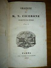 ORAZIONI DI M.T. CICERONE TRADOTTI DA DIVERSI Parma Fiaccadori 1842 due volumi