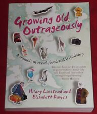 GROWING OLD OUTRAGEOUSLY ~ Hilary Lisnstead & Elizabeth Davies