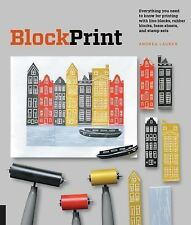 Block Print : All You Need to Know to Make Fine-Art Prints with Lino Blocks,...