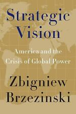 Strategic Vision: America and the Crisis of Global Power-ExLibrary