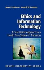 Health Informatics Ser.: Ethics and Information Technology : A Case-Based...
