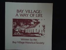 Bay Village a Way of Life - BV Historical Soc. - Soft Cover 1990-Best History