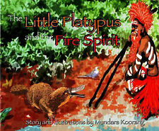 The Little Platypus and the Fire Spirit, Mundara Koorang, Very Good, Hardcover