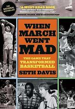 When March Went Mad: The Game That Transformed Basketball, Davis, Seth, Good Boo